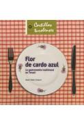 Flor de cardo azul. La gastronomía tradicional en Teruel