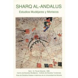 Revista SHARQ AL-ANDALUS. ESTUDIOS MUDÉJARES Y MORISCOS Número 12