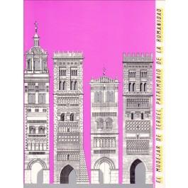 El mudéjar de Teruel, Patrimonio de la Humanidad (Catálogo de la exposición)