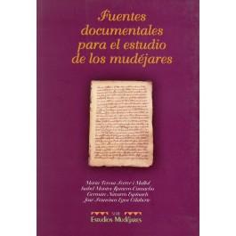María Teresa FERRER I MALLOL, Isabel MONTES ROMERO-CAMACHO, Germán NAVARRO ESPINACH y José Francisco EGEA GILABERTE, Fuentes documentales para el estudio de los mudéjares