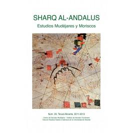 Revista SHARQ AL-ANDALUS. ESTUDIOS MUDÉJARES Y MORISCOS Número 20