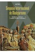 Actas del IX Simposio Internacional de Mudejarismo: Mudéjares y moriscos. Cambios sociales y culturales