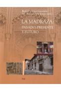 La Madraza: pasado, presente y futuro