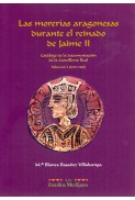 Las morerías aragonesas durante el reinado de Jaime II. Catálogo de la documentación de la Cancillería Real. Volumen I (1291-1310)