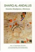 Revista SHARQ AL-ANDALUS. ESTUDIOS MUDÉJARES Y MORISCOS Número 21