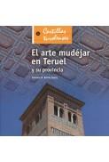 El arte mudéjar en Teruel y su provincia
