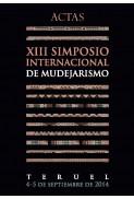 Actas del XIII Simposio Internacional de Mudejarismo